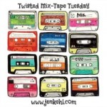 Twisted MixTape Tuesday at So, I've been thinking.com